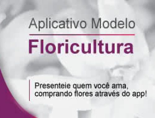 Aplicativo ideal para Floricultura